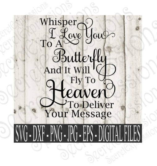 Whisper I Love You to a Butterfly Svg, Digital File, SVG, DXF, EPS, Png, Jpg, Cricut, Silhouette, Print File