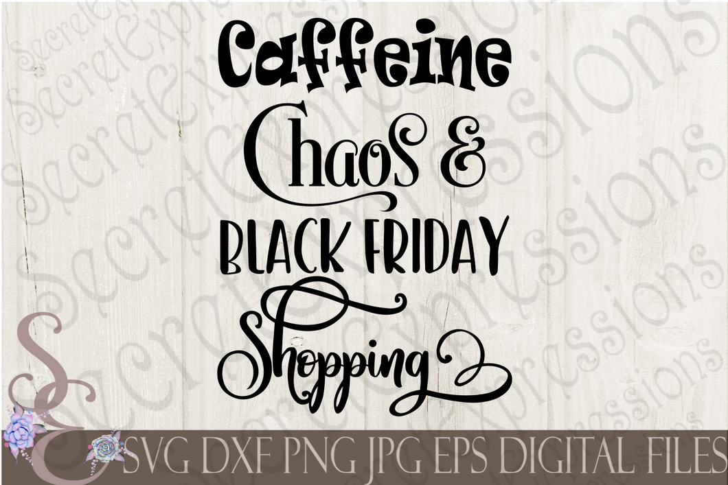 Caffeine Chaos & Black Friday Shopping Svg, Digital File, SVG, DXF, EPS, Png, Jpg, Cricut, Silhouette, Print File