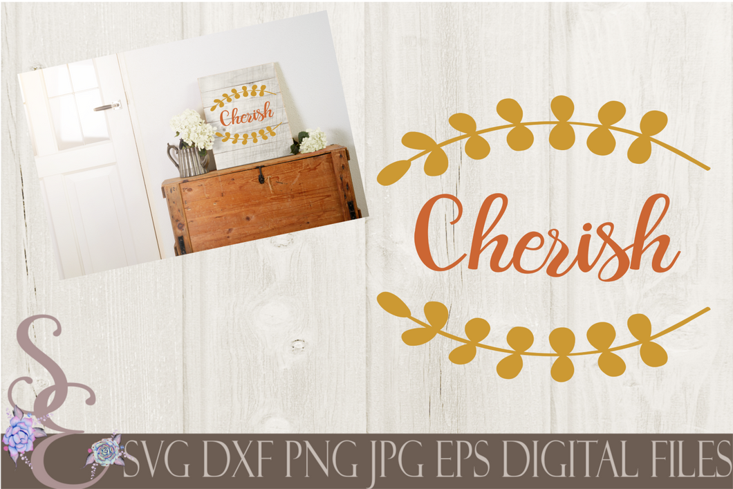 Cherish Svg, Family, Wedding, Anniversary, Digital File, SVG, DXF, EPS, Png, Jpg, Cricut, Silhouette, Print File