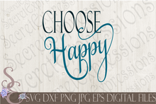 Choose Happy Svg, Digital File, SVG, DXF, EPS, Png, Jpg, Cricut, Silhouette, Print File
