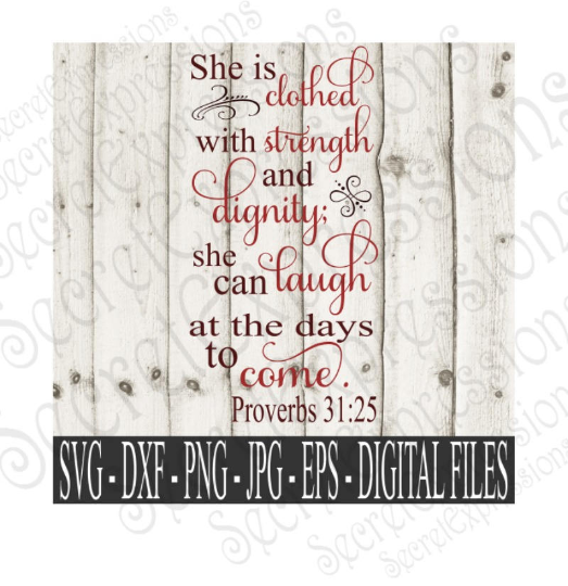 She is clothed with strength and dignity Svg, Digital File, SVG, DXF, EPS, Png, Jpg, Cricut, Silhouette, Print File