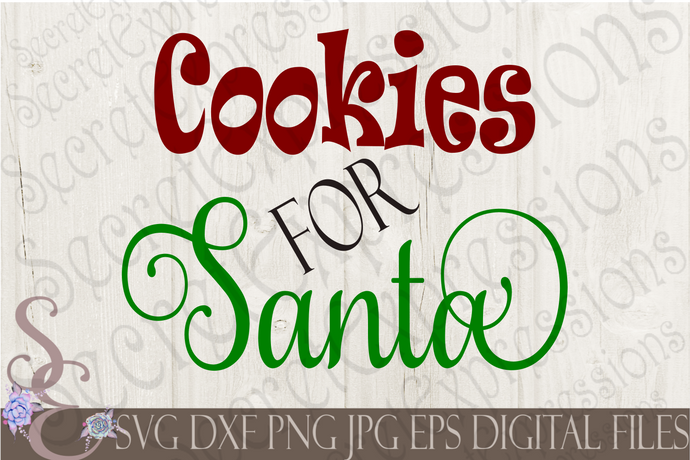 Cookies for Santa Svg, Christmas Digital File, SVG, DXF, EPS, Png, Jpg, Cricut, Silhouette, Print File