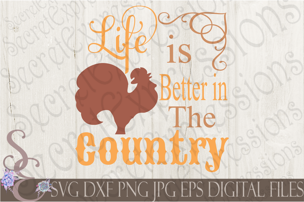 Life is better in the Country Svg, Digital File, SVG, DXF, EPS, Png, Jpg, Cricut, Silhouette, Print File