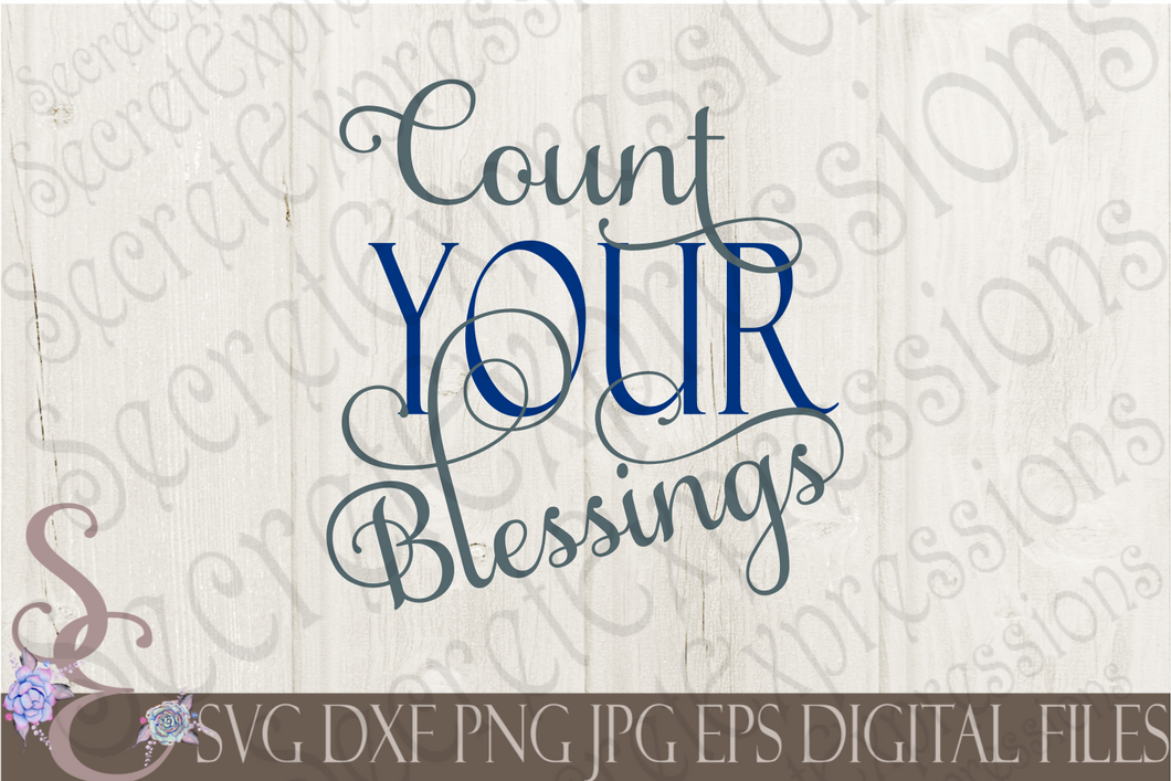 Count Your Blessings Svg, Digital File, SVG, DXF, EPS, Png, Jpg, Cricut, Silhouette, Print File