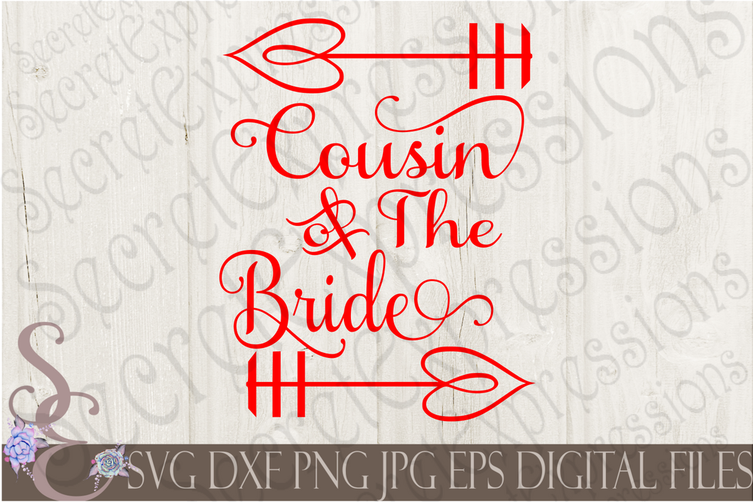 Cousin of the Bride Svg, Wedding, Digital File, SVG, DXF, EPS, Png, Jpg, Cricut, Silhouette, Print File