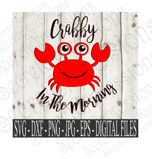 Crabby in the Morning SVG, Digital File, SVG, DXF, EPS, Png, Jpg, Cricut, Silhouette, Print File