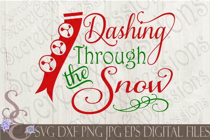 Dashing Through The Snow Svg, Christmas Digital File, SVG, DXF, EPS, Png, Jpg, Cricut, Silhouette, Print File