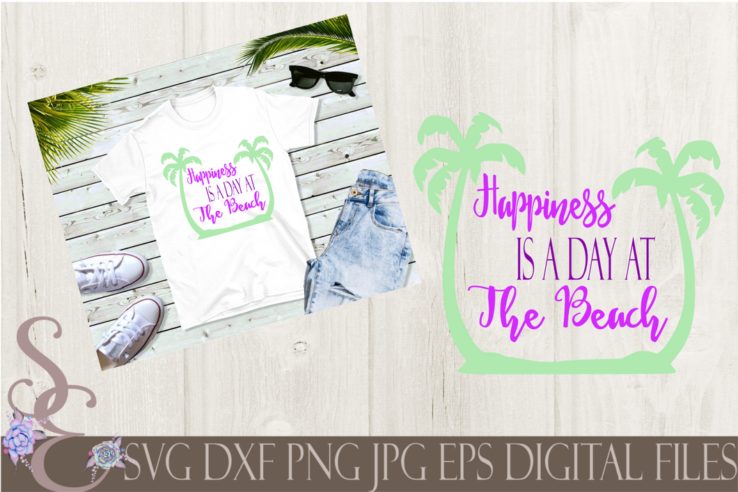 Happiness is a day at The Beach SVG, Digital File, SVG, DXF, EPS, Png, Jpg, Cricut, Silhouette, Print File