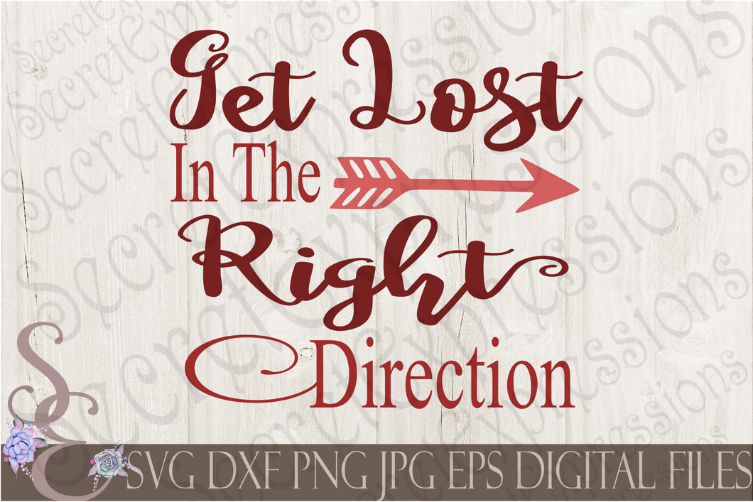 Get Lost In The Right Direction Svg, Digital File, SVG, DXF, EPS, Png, Jpg, Cricut, Silhouette, Print File
