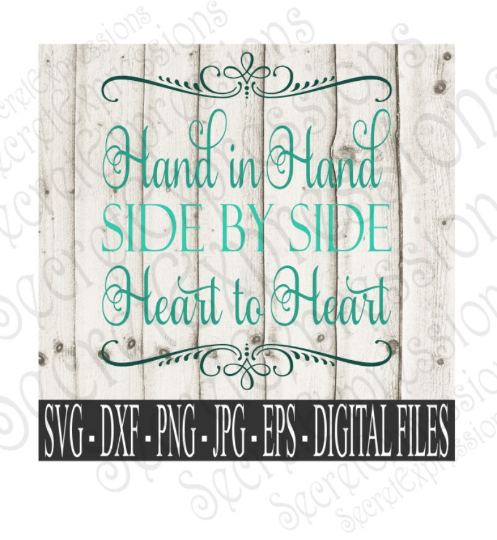 Hand in Hand Side by Side Heart to Heart Svg, Wedding, Digital File, SVG, DXF, EPS, Png, Jpg, Cricut, Silhouette, Print File