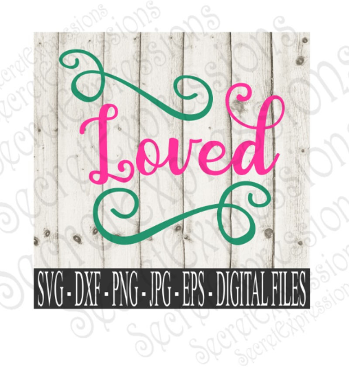 Loved Svg, Wedding, Anniversary Digital File, SVG, DXF, EPS, Png, Jpg, Cricut, Silhouette, Print File
