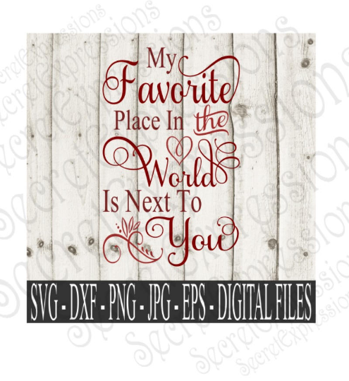 My Favorite Place Is Next To You Svg, Valentine's Day, Digital File, SVG, DXF, EPS, Png, Jpg, Cricut, Silhouette, Print File