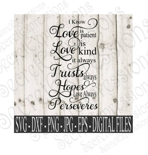 Love is Patient Love is Kind Svg, Wedding, Valentine, Digital File, SVG, DXF, EPS, Png, Jpg, Cricut, Silhouette, Print File