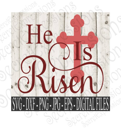 He Is Risen Svg, Easter Svg, Religious, Digital File, SVG, DXF, EPS, Png, Jpg, Cricut, Silhouette, Print File