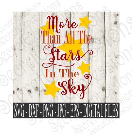 More Than All The Stars In The Sky Svg, Wedding, Anniversary, New Baby, Digital File, SVG, DXF, EPS, Png, Jpg, Cricut, Silhouette, Print File
