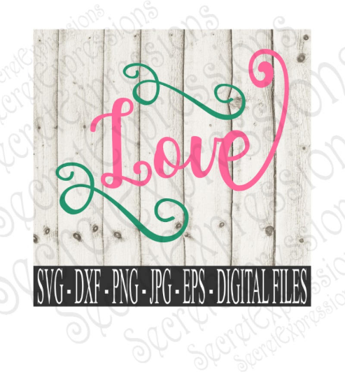 Love Svg, Wedding, Anniversary Digital File, SVG, DXF, EPS, Png, Jpg, Cricut, Silhouette, Print File