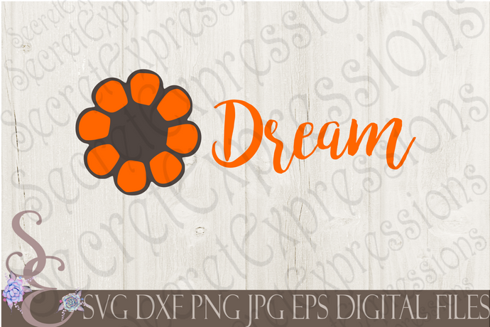 Dream Svg, Digital File, SVG, DXF, EPS, Png, Jpg, Cricut, Silhouette, Print File