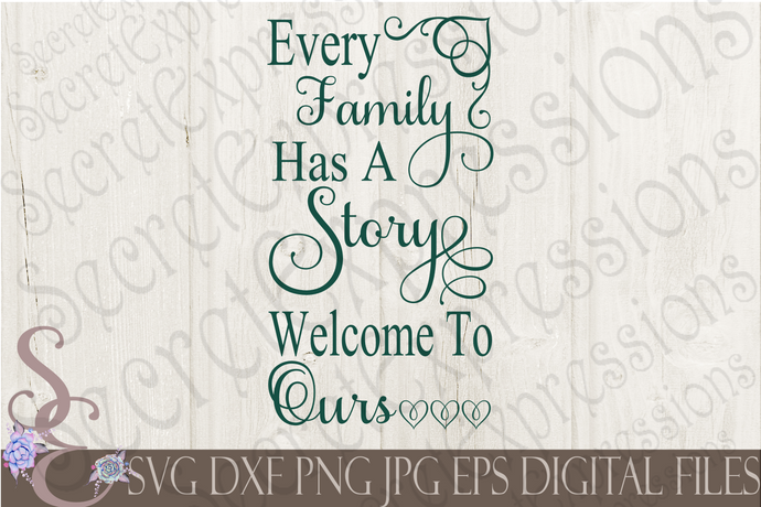 Every Family Has A Story Welcome To Ours Svg, Digital File, SVG, DXF, EPS, Png, Jpg, Cricut, Silhouette, Print File