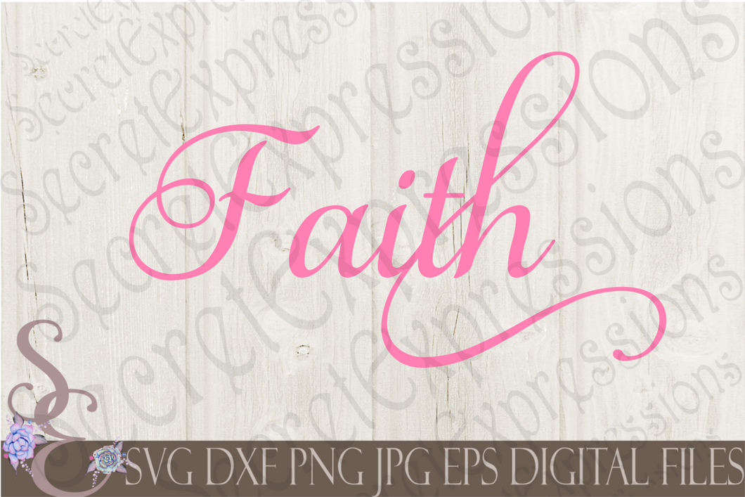 Faith Svg, Religious Inspirational SVG, Digital File, SVG, DXF, EPS, Png, Jpg, Cricut, Silhouette, Print File