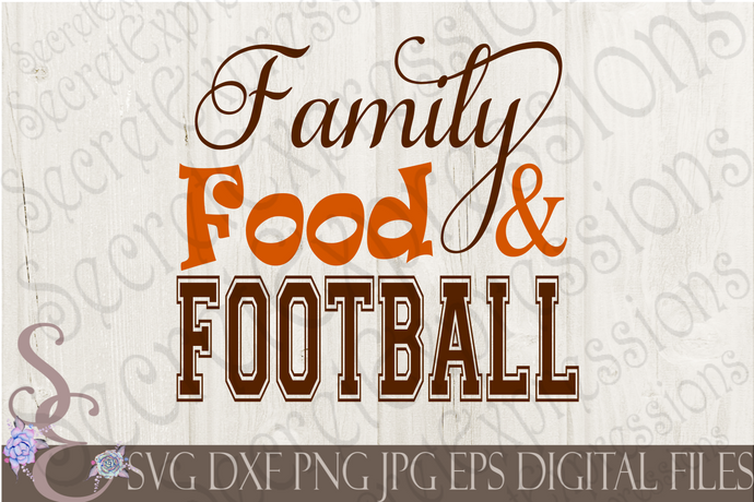 Family Food Football Svg, Digital File, SVG, DXF, EPS, Png, Jpg, Cricut, Silhouette, Print File