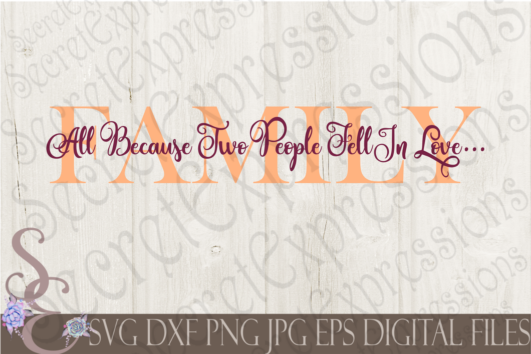 Family All Because Two People Fell in Love Svg, Digital File, SVG, DXF, EPS, Png, Jpg, Cricut, Silhouette, Print File