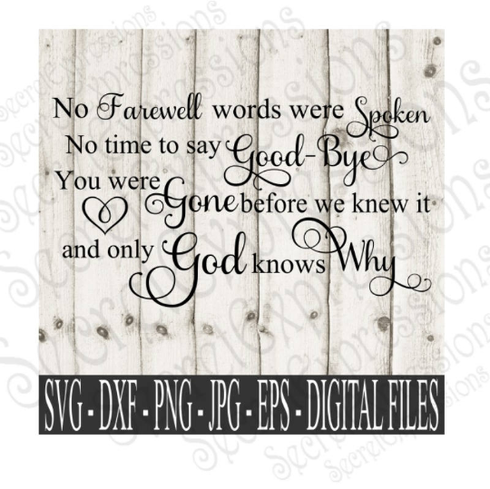 No Farewell Words Were Spoken Svg, Digital File, SVG, DXF, EPS, Png, Jpg, Cricut, Silhouette, Print File