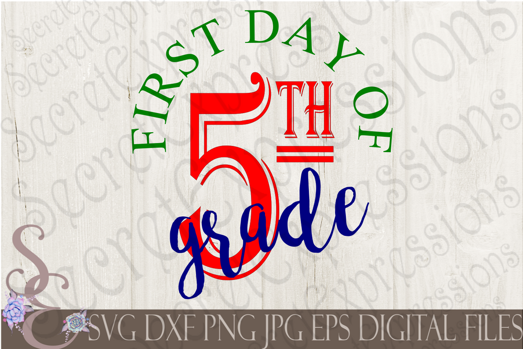 First Day of Fifth Grade Svg, Digital File, SVG, DXF, EPS, Png, Jpg, Cricut, Silhouette, Print File