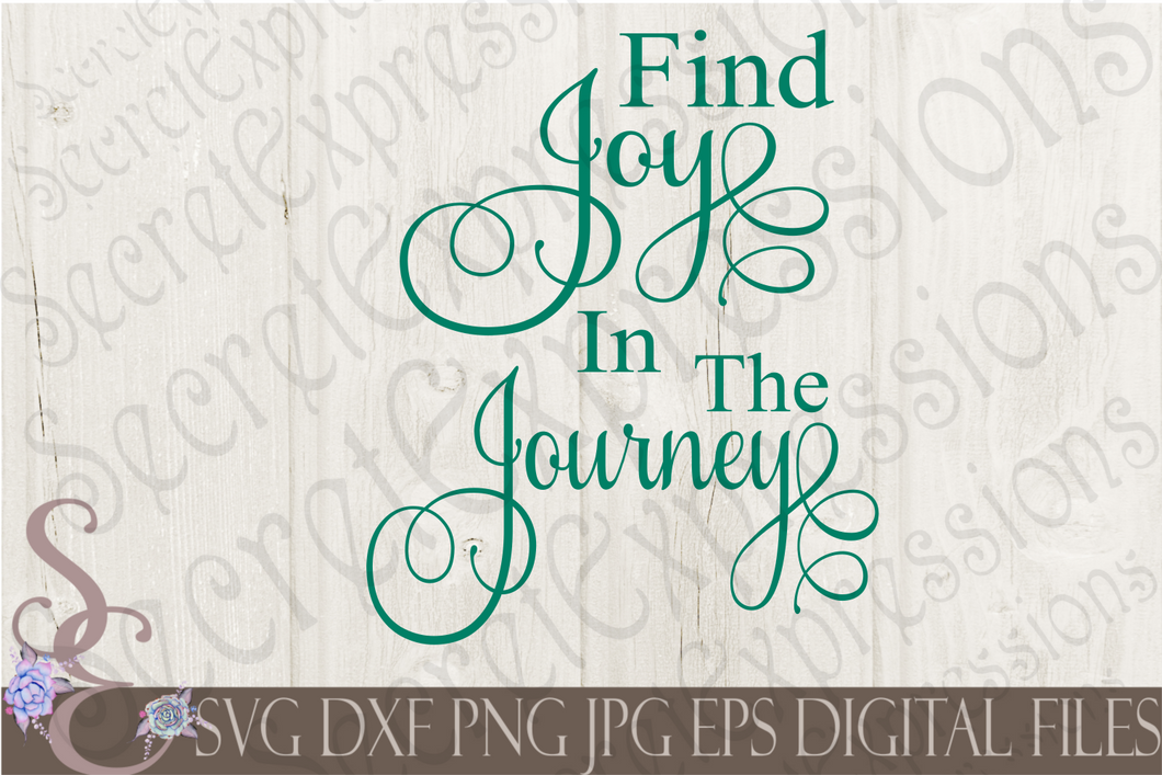 Find Joy In The Journey Svg, Digital File, SVG, DXF, EPS, Png, Jpg, Cricut, Silhouette, Print File