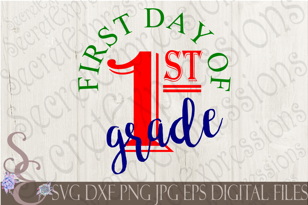 First Day Of 1st Grade Svg, Digital File, SVG, DXF, EPS, Png, Jpg, Cricut, Silhouette, Print File