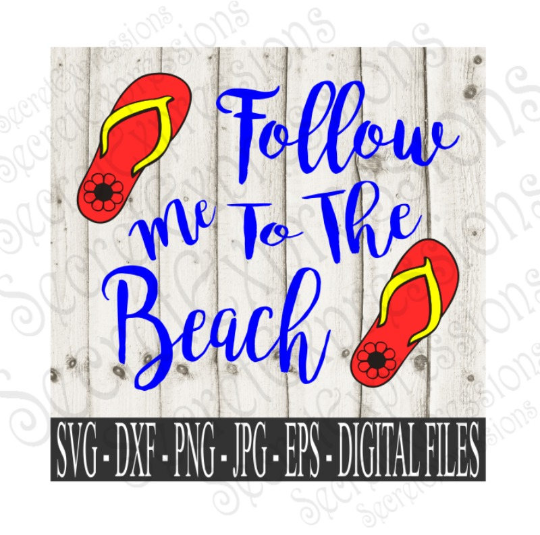 Follow Me To The Beach SVG, Digital File, SVG, DXF, EPS, Png, Jpg, Cricut, Silhouette, Print File