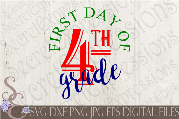 First Day of Fourth Grade Svg, Digital File, SVG, DXF, EPS, Png, Jpg, Cricut, Silhouette, Print File