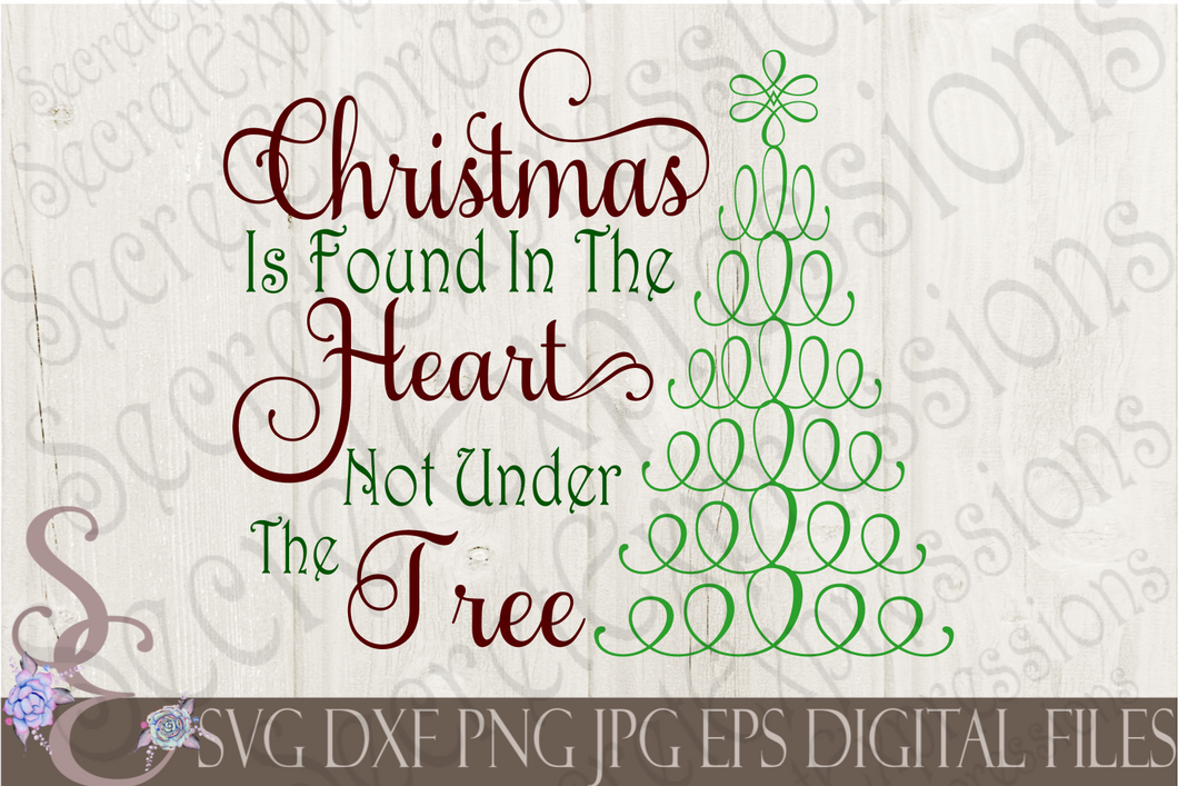 Christmas Is Found In The Heart Not Under A Tree Svg, Christmas Digital File, SVG, DXF, EPS, Png, Jpg, Cricut, Silhouette, Print File