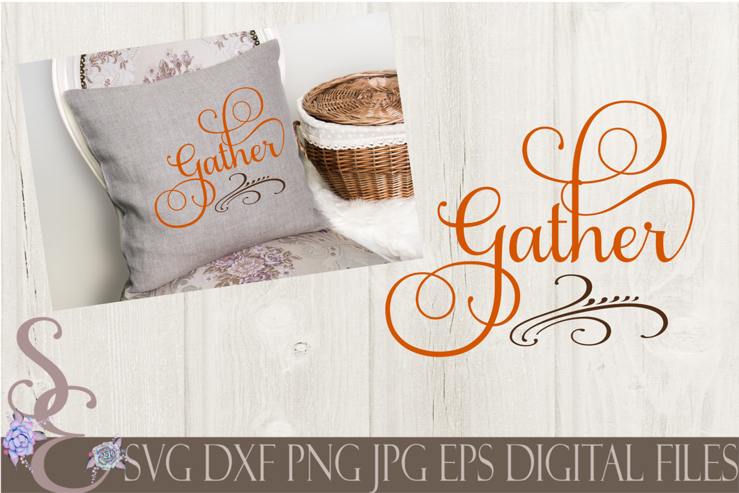 Gather Svg, Digital File, SVG, DXF, EPS, Png, Jpg, Cricut, Silhouette, Print File