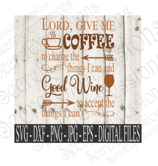 Lord Give Me Coffee SVG, Digital File, SVG, DXF, EPS, Png, Jpg, Cricut, Silhouette, Print File