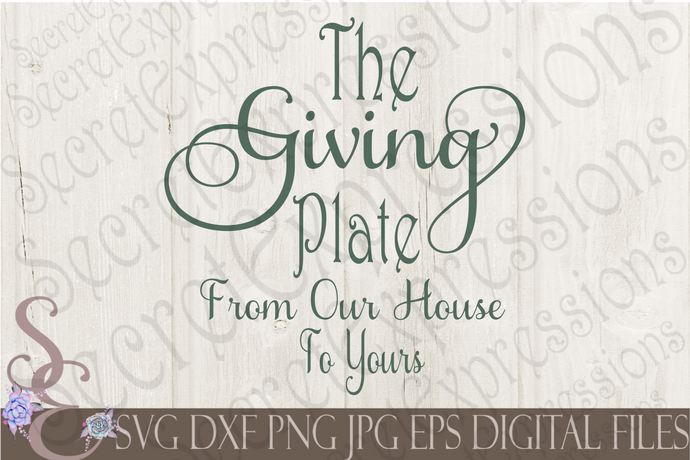 The Giving Plate From Our House To Yours Svg, Christmas Digital File, SVG, DXF, EPS, Png, Jpg, Cricut, Silhouette, Print File