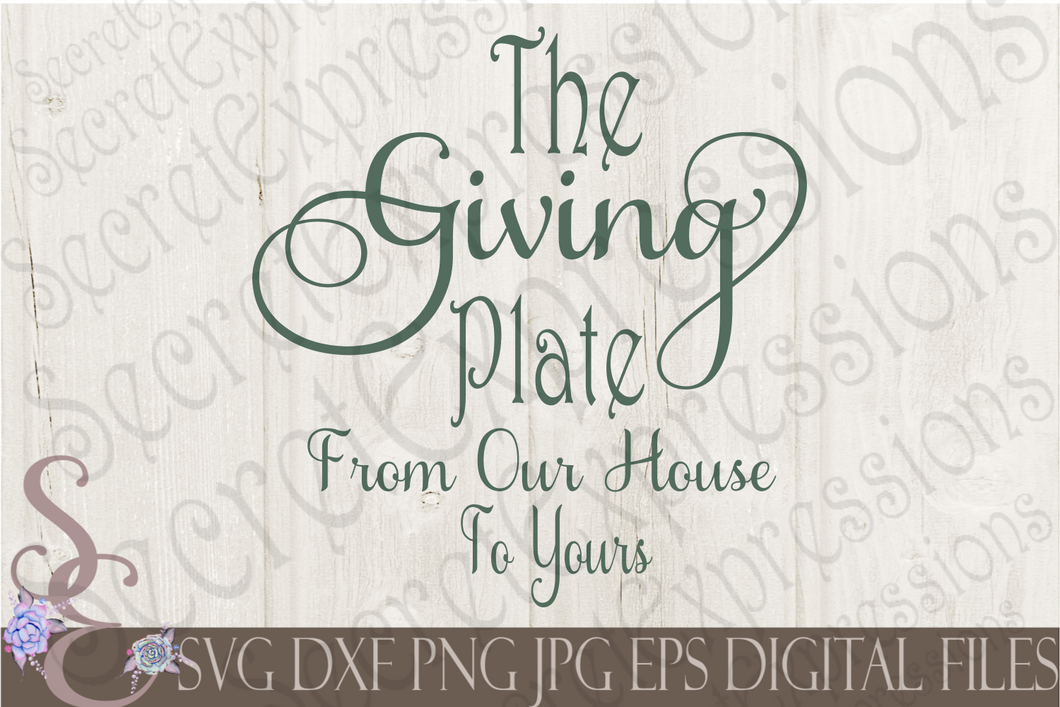 The Giving Plate From Our House To Yours Svg Christmas Digital File Secret Expressions Svg