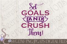 Set Goals and Crush Them Svg, Digital File, SVG, DXF, EPS, Png, Jpg, Cricut, Silhouette, Print File
