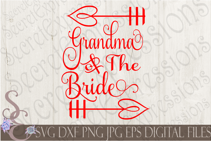 Grandma of the Bride Svg, Wedding, Digital File, SVG, DXF, EPS, Png, Jpg, Cricut, Silhouette, Print File