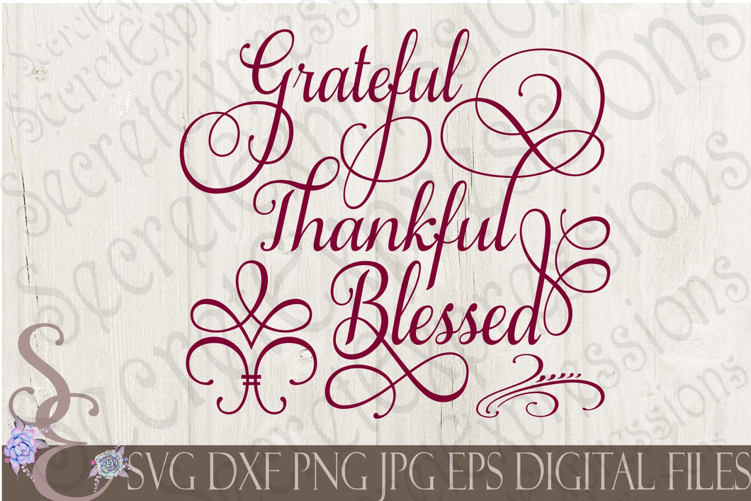 Grateful Thankful Blessed Svg, Digital File, SVG, DXF, EPS, Png, Jpg, Cricut, Silhouette, Print File