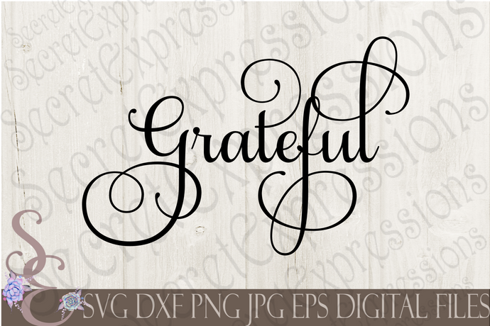 Grateful Svg, Digital File, SVG, DXF, EPS, Png, Jpg, Cricut, Silhouette, Print File
