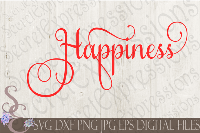 Happiness Svg, Digital File, SVG, DXF, EPS, Png, Jpg, Cricut, Silhouette, Print File