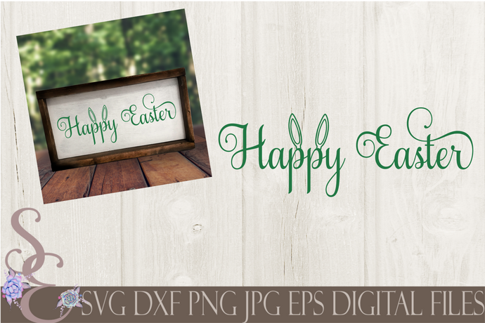 Happy Easter Svg,Bunny Ears, Digital File, SVG, DXF, EPS, Png, Jpg, Cricut, Silhouette, Print File