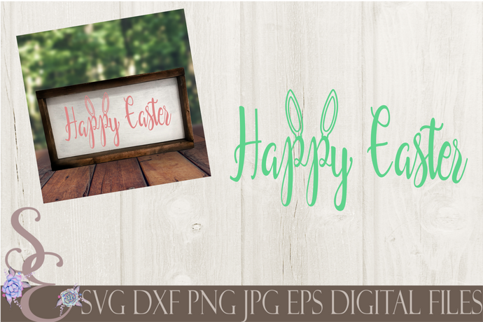 Happy Easter Svg, Bunny Ears, Digital File, SVG, DXF, EPS, Png, Jpg, Cricut, Silhouette, Print File