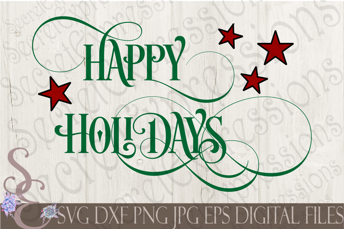 Happy Holidays Svg, Christmas Digital File, SVG, DXF, EPS, Png, Jpg, Cricut, Silhouette, Print File