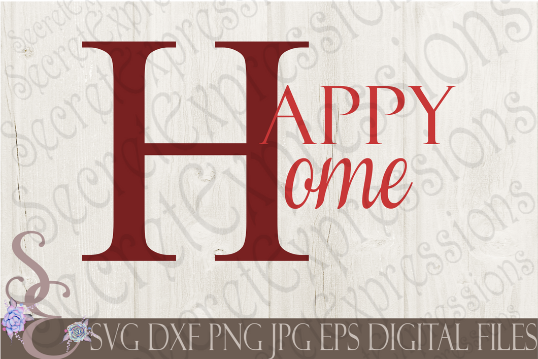 Happy Home Svg, Digital File, SVG, DXF, EPS, Png, Jpg, Cricut, Silhouette, Print File