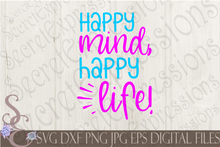 Happy Mind Happy Life Svg, Digital File, SVG, DXF, EPS, Png, Jpg, Cricut, Silhouette, Print File