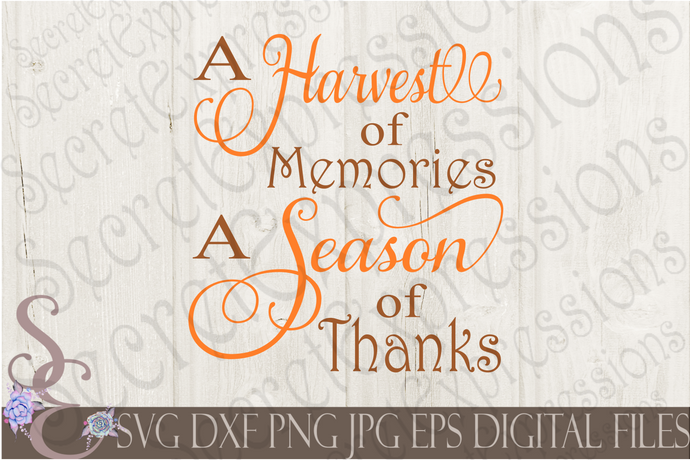 A Harvest of Memories A Season of Thanks Svg, Digital File, SVG, DXF, EPS, Png, Jpg, Cricut, Silhouette, Print File