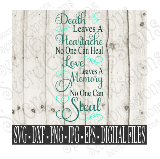 Death Leaves A Heartache Svg, Digital File, SVG, DXF, EPS, Png, Jpg, Cricut, Silhouette, Print File