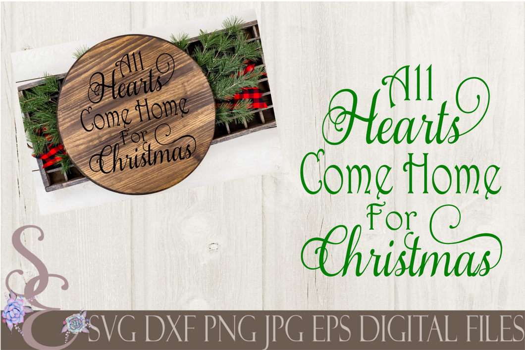 All Hearts Come Home For Christmas Svg, Christmas Digital File, SVG, DXF, EPS, Png, Jpg, Cricut, Silhouette, Print File