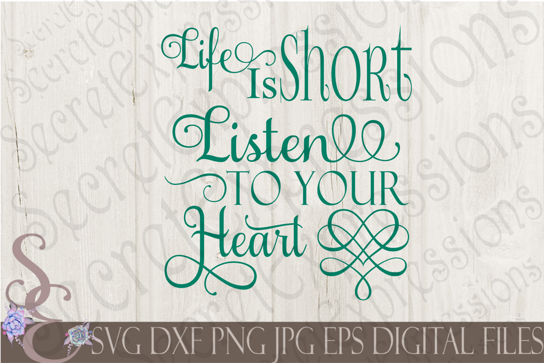 Life Is Short Listen To Your Heart Svg, Digital File, SVG, DXF, EPS, Png, Jpg, Cricut, Silhouette, Print File
